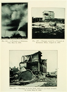 Tornado at Oklahoma City, May 12, 1896.  Damage at Rochester, MinnAug. 21, 1883.  Damage at St. Louis, May 27, 1896Figure 136-138 of Meteorology by Willis Milham, 1912